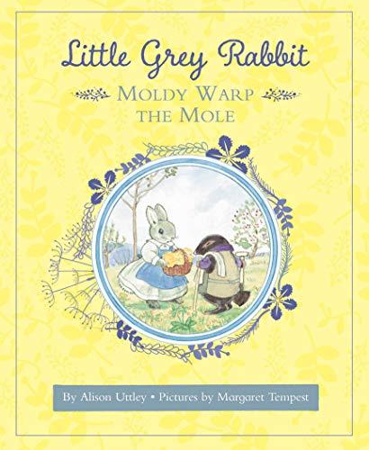 LITTLE GREY RABBIT | MOLDY WARP THE MOLE