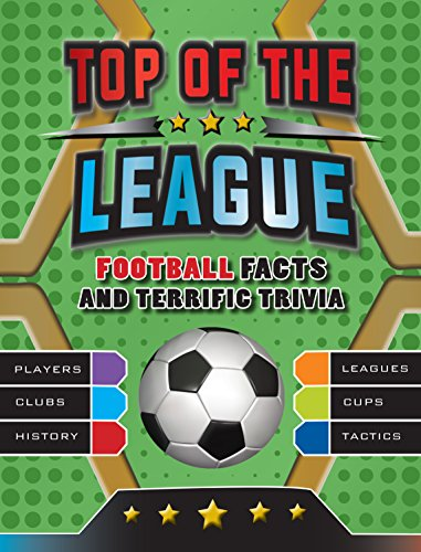 TOP OF THE LEAGUE   FOOTBALL FACTS AND TERRIFIC TRIVIA