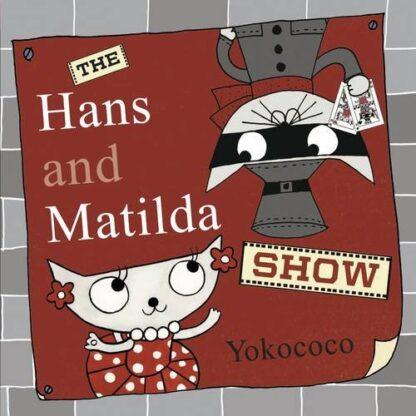 HANS AND MATILDA SHOW
