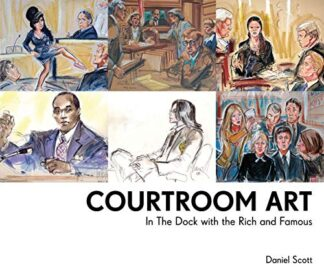 COURTROOM ART | IN THE DOCK WITH THE RICH AND FAMOUS