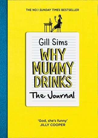 WHY MUMMY DRINKS, THE JOURNAL - Gill Sims - HB