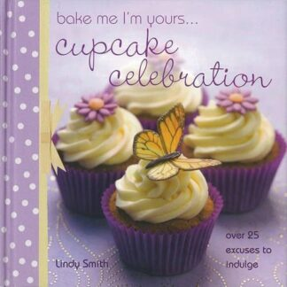 BAKE ME I'M YOURS... | CUPCAKE CELEBRATION