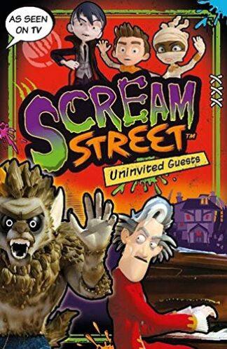 SCREAM STREET   UNINVITED GUESTS