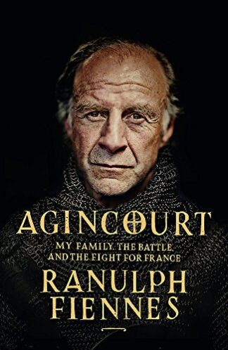 AGINCOURT | MY FAMILY, THE BATTLE AND THE FIGHT FOR FRANCE