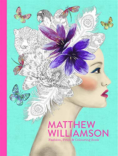 MATTHEW WILLIAMSON | FASHION, PRINT & COLOURING BOOK