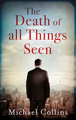 DEATH OF ALL THINGS SEEN - Michael Collins