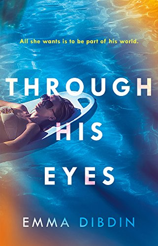 THROUGH HIS EYES - Emma Dibdin