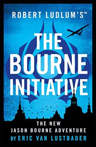 BOURNE INITIATIVE | ROBERT LUDLUM'S - Eric Van Lustbader