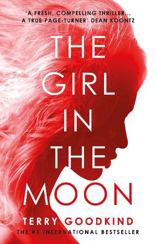 GIRL IN THE MOON - Terry Goodkind
