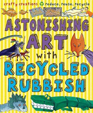 ASTONISHING ART WITH RECYCLED RUBBISH - B7