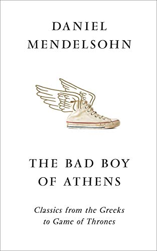 BAD BOY OF ATHENS | CLASSICS FROM THE GREEKS TO GAMES OF THRONES