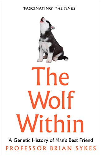 WOLF WITHIN | A GENETIC HISTORY OF MAN'S BEST FRIEND