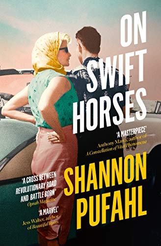 ON SWIFT HORSES - Shannon Pufahl
