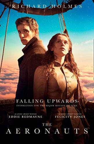 FALLING UPWARDS | INSPIRATION FOR THE MAJOR MOTION PICTURE | THE AERONAUTS - Richard Holmes