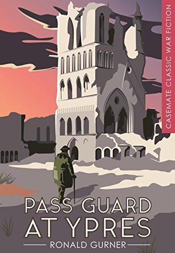 CASEMATE CLASSIC WAR FICTION | PASS GUARD AT YPRES - Ronald Gurner