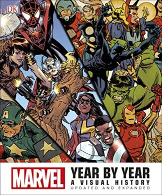MARVEL | YEAR BY YEAR | A VISUAL HISTORY | UPDATED AND EXPANDED