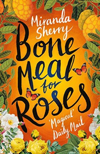 BONE MEAL FOR ROSES - Miranda Sherry
