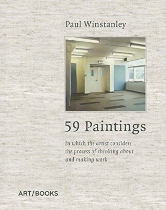 59 PAINTINGS | IN WHICH THE ARTIST CONSIDERS THE PROCESS OF THINKING ABOUT AND MAKING WORK