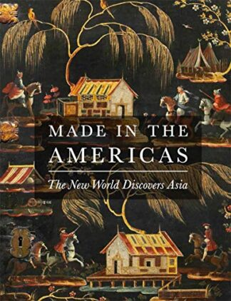 MADE IN THE AMERICAS | THE NEW WORLD DISCOVERS ASIA