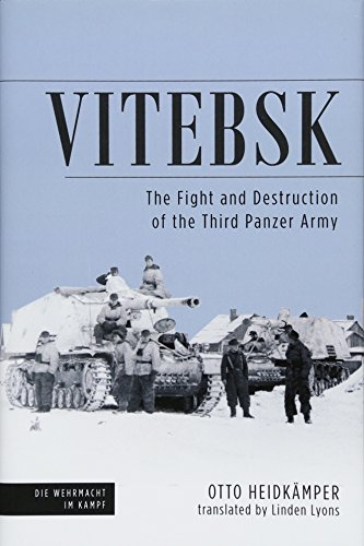 VITEBSK | THE FIGHT AND DESTRUCTION OF THE THIRD PANZER ARMY