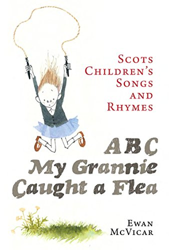 A B C MY GRANNIE CAUGHT A FLEA | SCOTS CHILDREN'S SONGS AND RHYMES