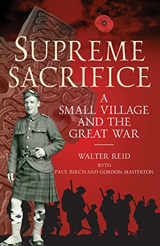 SUPREME SACRIFICE | A SMALL VILLAGE AND THE GREAT WAR
