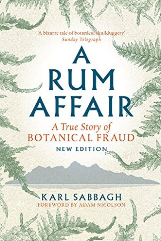A RUM AFFAIR | A TRUE STORY OF BOTANICAL FRAUD