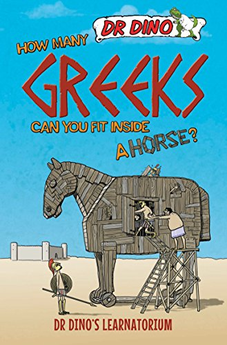DR DINO | HOW MANY GREEK CAN YOU FIT INSIDE A HORSE?