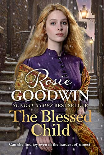 BLESSED CHILD - Rosie Goodwin