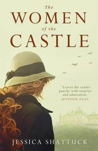 WOMEN OF THE CASTLE - Jessica Shattuck