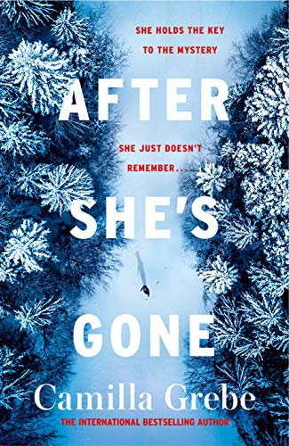 AFTER SHE'S GONE - Camilla Grebe