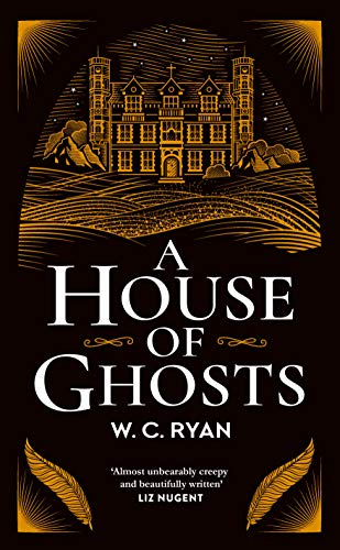 A HOUSE OF GHOSTS - W.C. Ryan