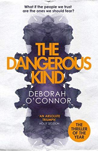 DANGEROUS KIND - Deborah O'Connor