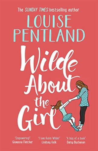 WILDE ABOUT THE GIRL - Louise Pentland