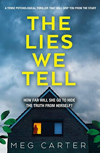 LIES WE TELL - Meg Carter