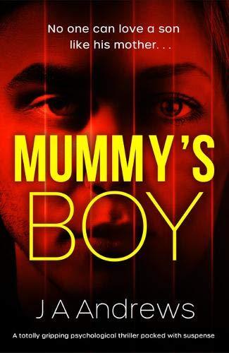 MUMMY'S BOY - J A Andrews