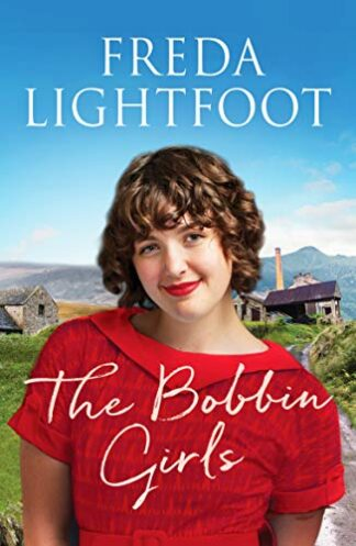 BOBBIN GIRLS- Freda Lightfoot