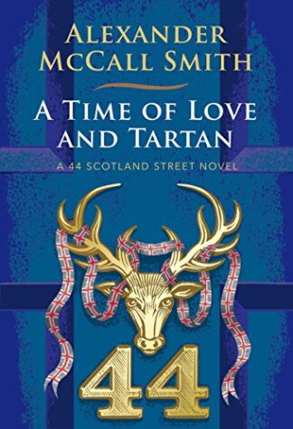 A TIME OF LOVE AND TARTAN - Alexander McCall Smith