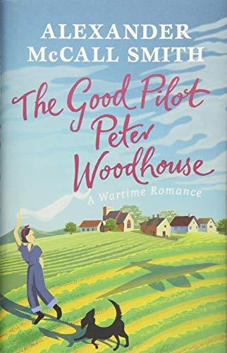 GOOD PILOT, PETER WOODHOUSE - Alexander McCall Smith