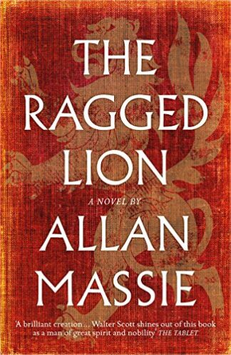 RAGGED LION | A NOVEL - Allan Massie