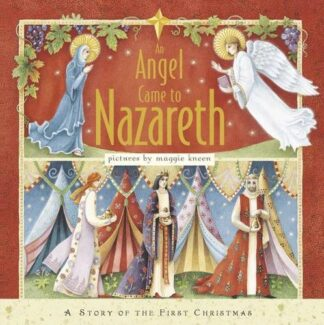 AN ANGEL CAME TO NAZARETH | A STORY OF THE FIRST CHRISTMAS