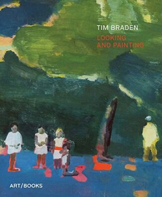 TIM BRADEN | LOOKING AND PAINTING