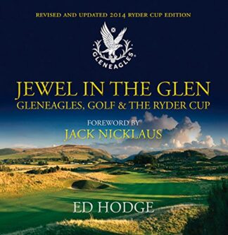 JEWEL IN THE GLEN | GLENEAGLES, GOLF & THE RYDER CUP