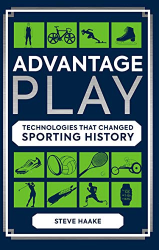 ADVANTAGE PLAY | TECHNOLOGIES THAT CHANGED SPORTING HISTORY