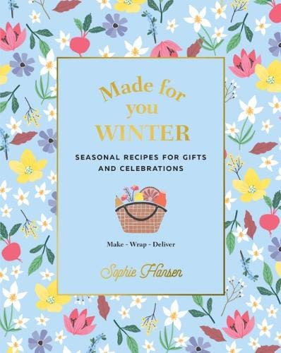 MADE FOR YOU WINTER | SEASONAL RECIPES FOR GIFTS AND CELEBRATIONS
