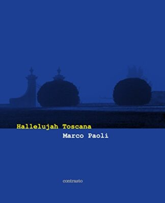 MARCO PAOLI | HALLELUJAH TOSCANA