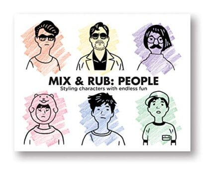 MIX & RUB PEOPLE | STYLING CHARACTERS WITH ENDLESS FUN