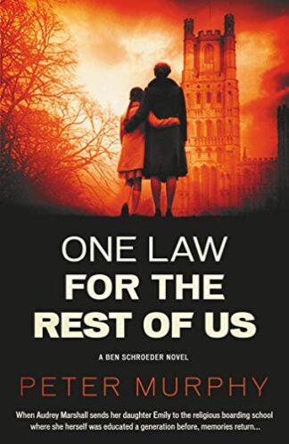 ONE LAW FOR THE REST OF US - Peter Murphy
