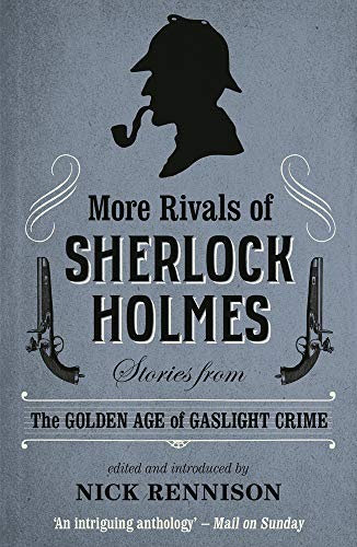MORE RIVALS OF SHERLOCK HOLMES - Nick Rennison