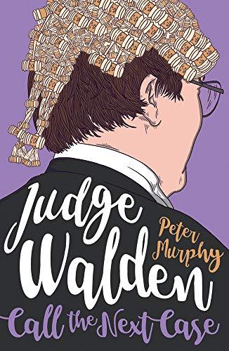 JUDGE WALDEN   CALL THE NEXT CASE - Peter Murphy